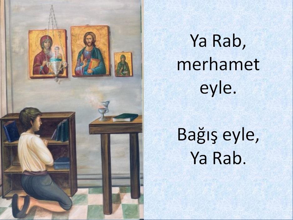 Ya Rab, merhamet eyle!